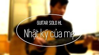 Nhật Ký Của Mẹ - Guitar solo HL