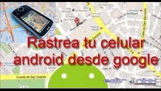 Como rastrear tu celular robado o perdido  GRATIS desde google 2018 100% REAL Y COMPROBADO