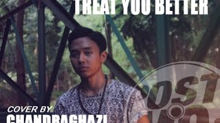 TREAT YOU BETTER - SHAWN MENDES (PIANO VERSION) (COVER BY CHANDRAGHAZI)