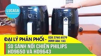 So Sánh Nồi Chiên Không Dầu Philips HD9650 / Philips HD9643 - Lucasa.vn