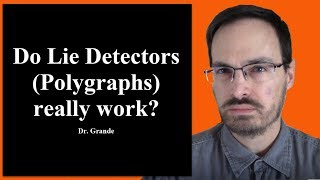 Do Lie Detectors (Polygraphs) Really Work?