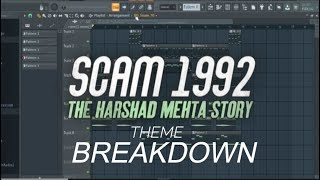 Scam 1992 Theme Breakdown | FL Studio Remake | Scam 1992 Theme Remake | Scam 1992 Harshad Mehta FLP