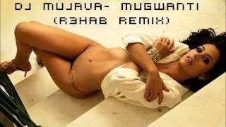Dj Mujava- Mugwanti (R3hab Remix)