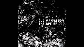 Old Man Gloom-Simia Dei