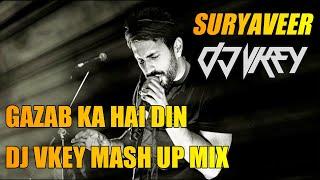 GAZAB KA HAI DIN (DJ VKEY MASHUP MIX) - SURYAVEER