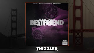 DC Baby Draco - Bestfriend (Prod. Ray O'Neal) [Thizzler.com Exclusive]