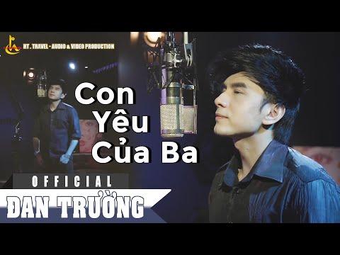 ĐAN TRƯỜNG - MV CON YÊU CỦA BA [Official MV]