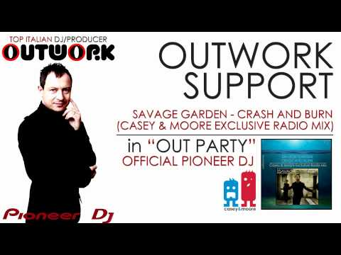 Savage Garden - Crash and Burn (Casey & Moore Exclusive Radio Mix) Supported by OUTWORK