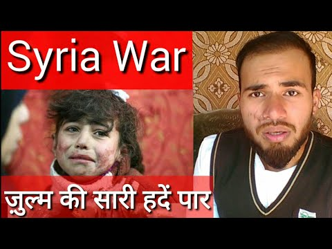 Syria War | Syria Problem Explained | Ghouta Bombing | Syria Crisis, Syria Civil War