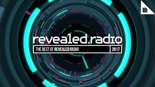 The Best Of Revealed Radio 2017 2017 Video