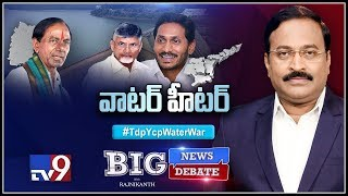 Big News Big Debate: TDP YCP Water War - Rajinikanth TV9