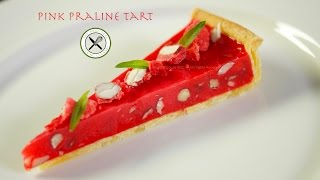 The Pink Praline Tart Recipe – Bruno Albouze – THE REAL DEAL