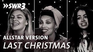 Last Christmas – SWR3-Allstar-Version mit Max Giesinger, Mando Diao, Imany …