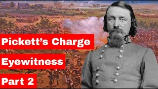 Pickett's Charge Eyewitness  Part 2   Eyewitness Account/Official Report