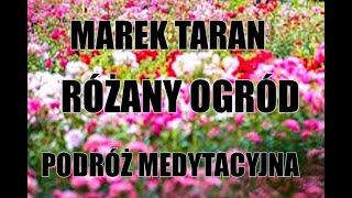 MAREK TARAN -Różany ogród-podróż medytacyjna