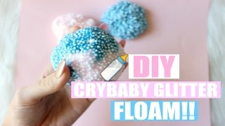 DIY CRYBABY GLITTER FLOAM + Basic Floam Recipe!!