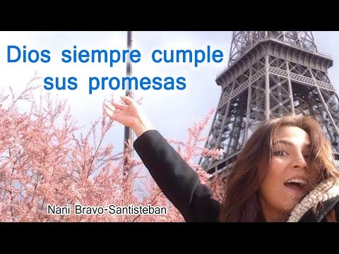 Nani desde París - Dios siempre cumple sus promesas