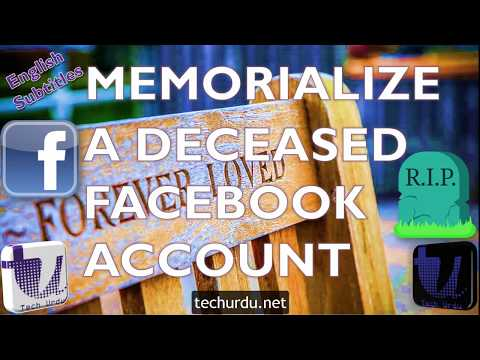 How to Manage the  Facebook Account of a Loved One who has Passed Away| Memorialize Facebook Account
