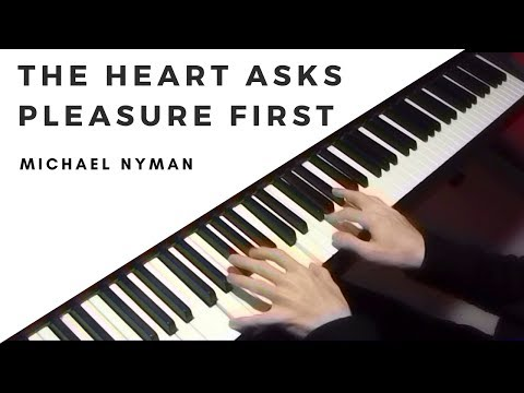 The Heart Asks Pleasure First - Michael Nyman (piano cover)
