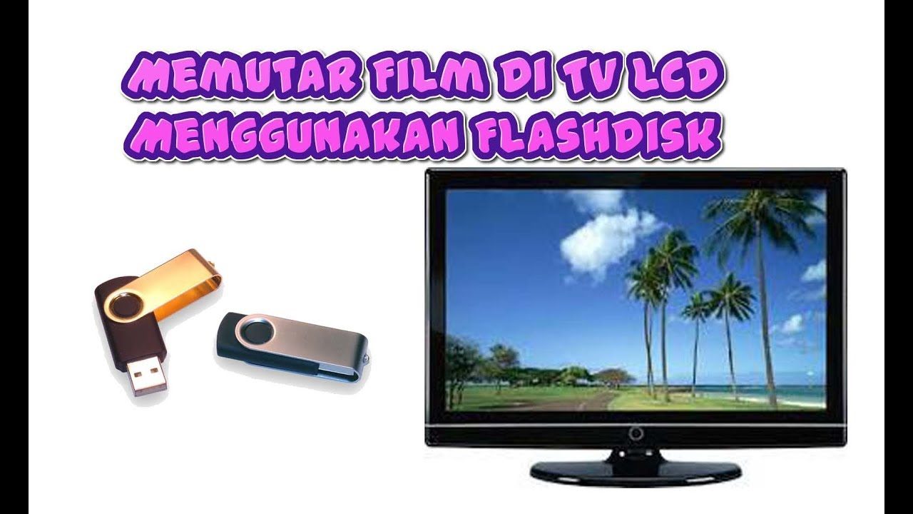 Cara Format Film Di Tv Lcd Menggunakan Flashdisk Youtube Sharp 24 Inch Led Le170i