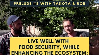 Live well with food security while enhancing the ecosystem: Preamble to Toby's Lesson 5