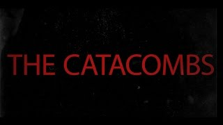 The Catacombs Trailer