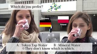 ★Overseas Visitors×Taste Test★ Tap Water VS Mineral Water