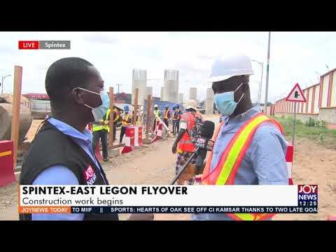 Spintex-East Legon Flyover: Construction work begins -  Joy News Today (20-9-21)