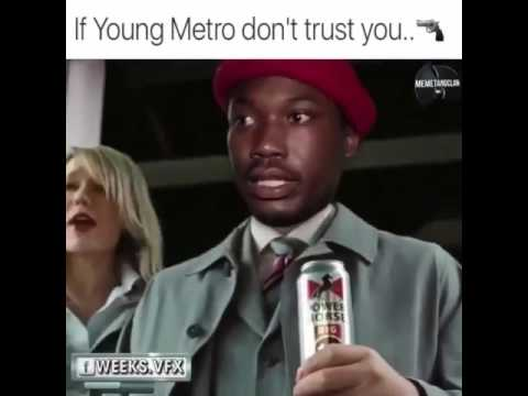 hqdefault if young metro don't trust you ima shoot you meme youtube,Metro Boomin Meme
