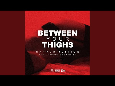 Between Your Thighs (feat. Young Greatness)
