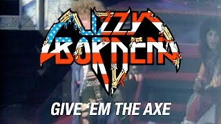 Watch Lizzy Borden Give em The Axe video