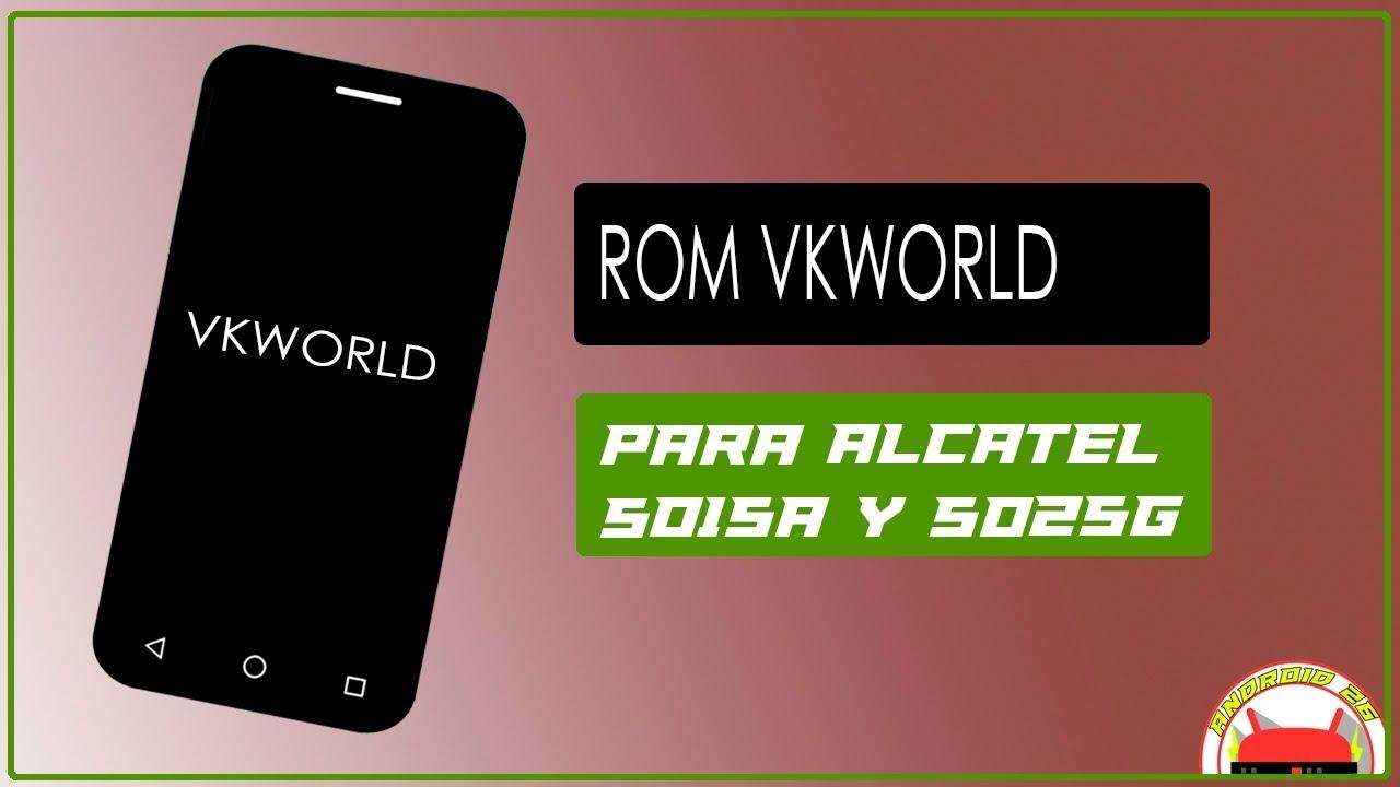 Rom Vkworld Para Alcatel 5015a Y 5025g