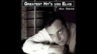Greatest Hits von Elvis - Alex Grefer (Magic Lauster Cover)