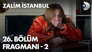 Zalim İstanbul 26. Bölüm Fragmanı - 2