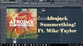 Afrojack - SummerThing! ft Mike Taylor FL studio Remake FLP+Presets