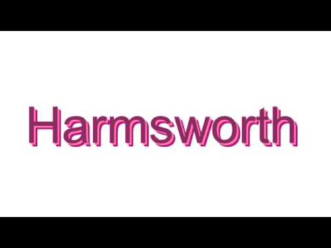 How to Pronounce Harmsworth