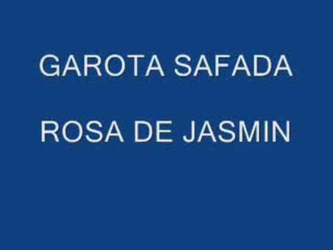 Garota safada - Rosa de jasmin