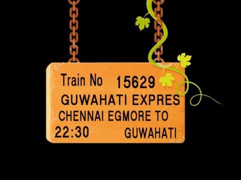 Train No 15629 Train Name GUWAHATI EXPRES CHENNAI EGMORE NELLORE ONGOLE  VIJAYAWADA