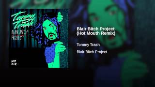 Blair Bitch Project (Hot Mouth Remix)