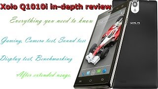 Xolo Q1010i in detail review after long use best phone in 11,000 is it better then Moto G?