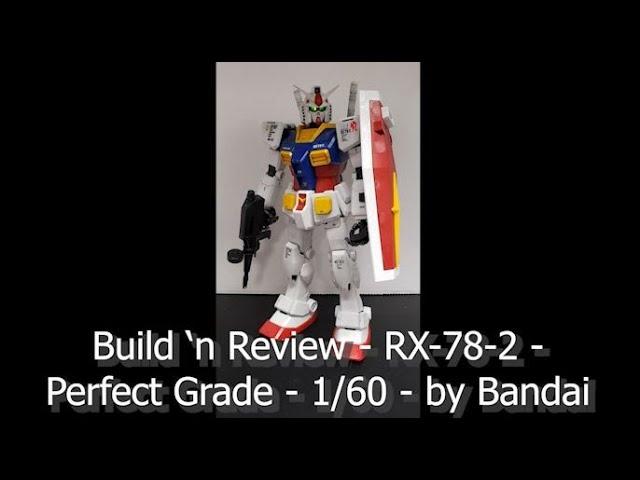 Build n' Review - GUNDAM - RX-78-2 - Perfect Grade - 1/60 - by Bandai