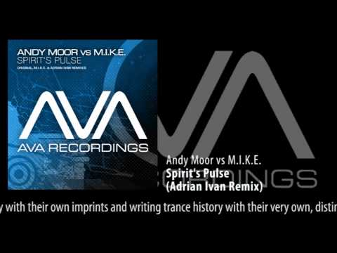 Andy Moor vs M.I.K.E. - Spirit's Pulse (Adrian Ivan Remix)