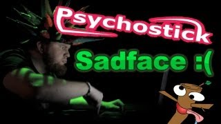 Sadface :( by Psychostick [Official Music Video] No more wall-whining!