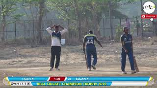 TIGER XI VS SUJAN XI MATCH AT REAL CRICKET CHAMPIONS TROPHY 2019