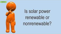 Is Solar Power Renewable Or Nonrenewable?