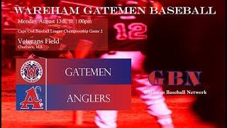 Gatemen Baseball Network Live Stream: Wareham Gatemen @ Chatham Anglers Game 2 (8/13/18)