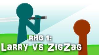 RHG 1: Larry vs ZigZag (Animation)