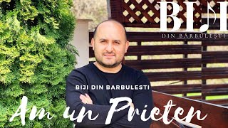 Biji din Barbulesti - AM UN PRIETEN [ Official Video ] 2021