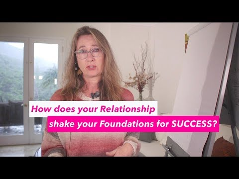 How Does Your Relationship Shake Your Foundations for Success?