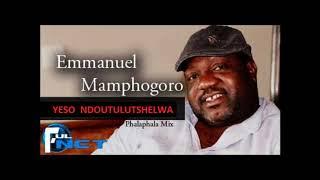 Emmanuel Mamphogoro - Yeso ndou tulutshelwa